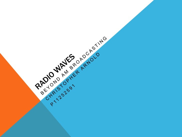 A BRIEF INTRODUCTION OF RADIO WAVES•    Radio waves are a part of the electro-magnetic spectrum, they are used for;    • A...