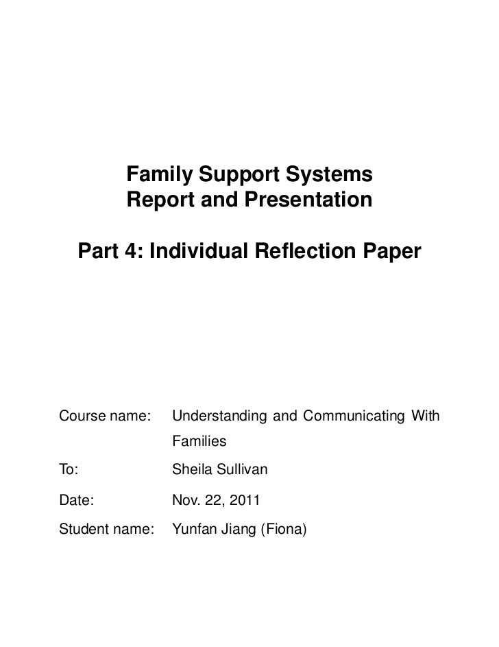 Family Support Systems         Report and Presentation  Part 4: Individual Reflection PaperCourse name:    Understanding a...