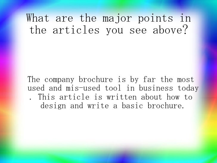 What are the major points in  the articles you see above?    The company brochure is by far the most used and mis-used too...