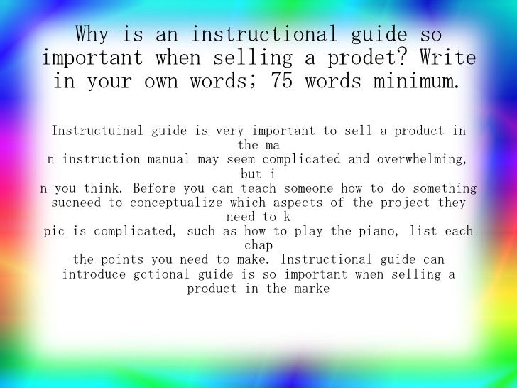 Why is an instructional guide so important when selling a prodet? Write  in your own words; 75 words minimum.     Instruct...