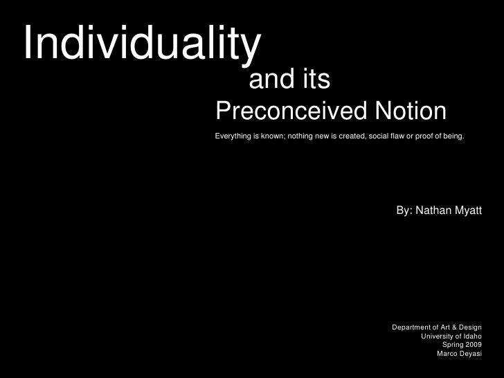 Individuality                     and its           Preconceived Notion           Everything is known; nothing new is crea...