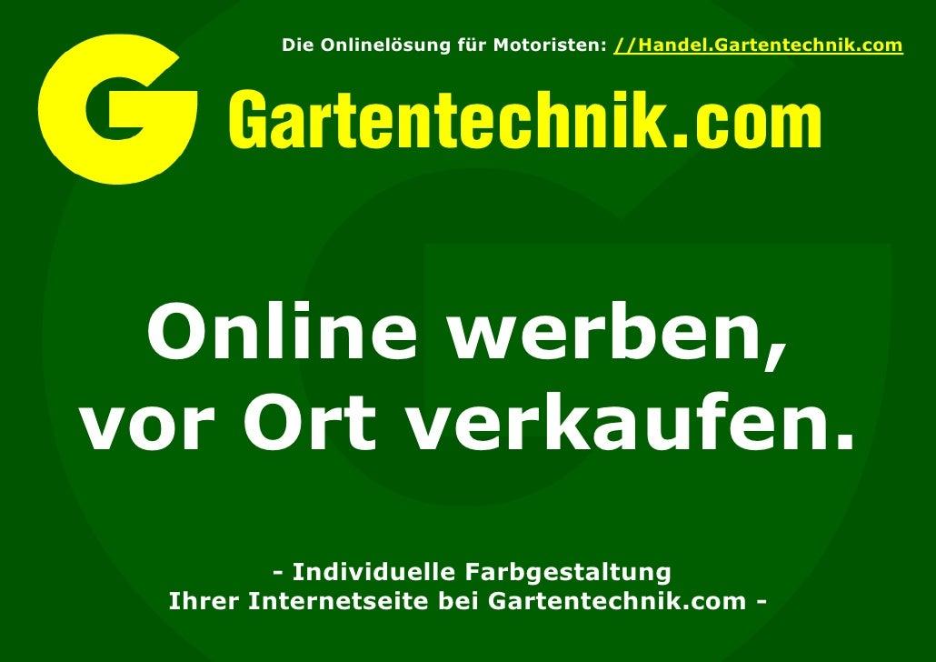Die Onlinelösung für Motoristen: //Handel.Gartentechnik.com           Gartentechnik.com   Online werben, vor Ort verkaufen...