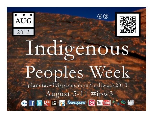 Indigenous Peoples Week 2013 #ipw3