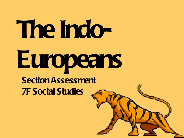 The Indo-Europeans Section Assessment 7F Social Studies
