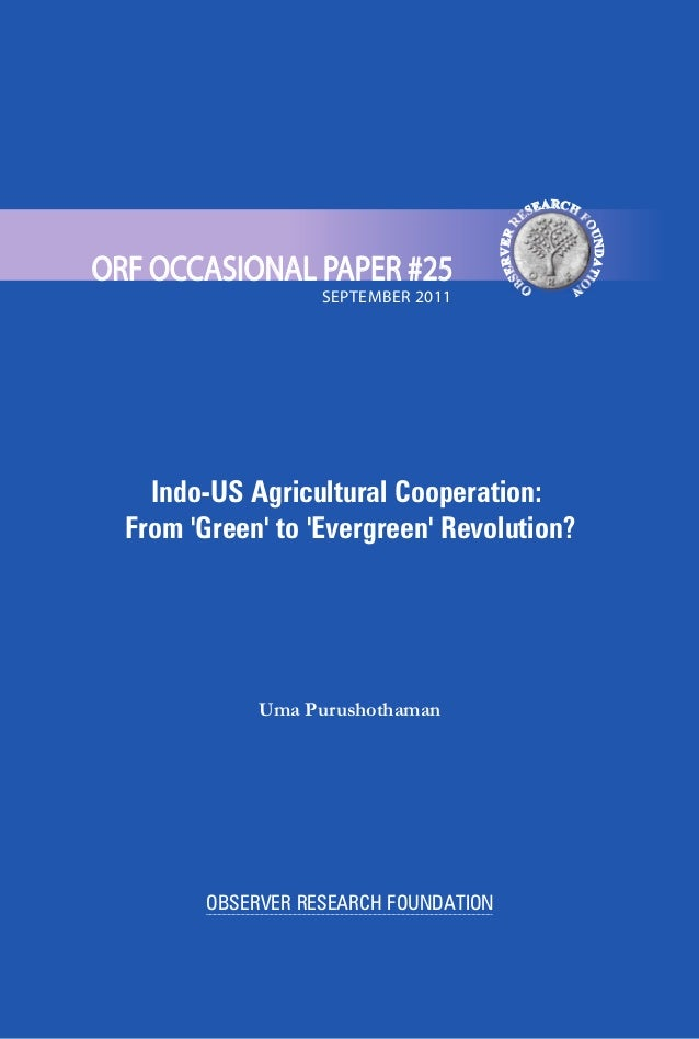 OBSERVER RESEARCH FOUNDATIONRCA HES FEORURNEDVARTEIOSBNOSEPTEMBER 2011ORF OCCASIONAL PAPER #25Indo-US Agricultural Coopera...