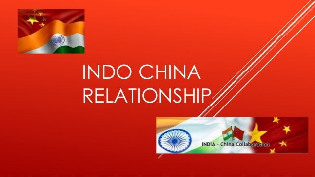 "indo china relationship China""s recent problems with india have its roots in the british demarcation of the indo-china border  its relationship with afghanistan would largely depend on ."