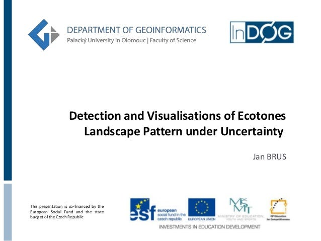 Detection and Visualisations of Ecotones                      Landscape Pattern under Uncertainty                         ...