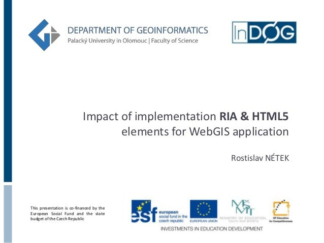 Impact of implementation RIA & HTML5                                  elements for WebGIS application                     ...