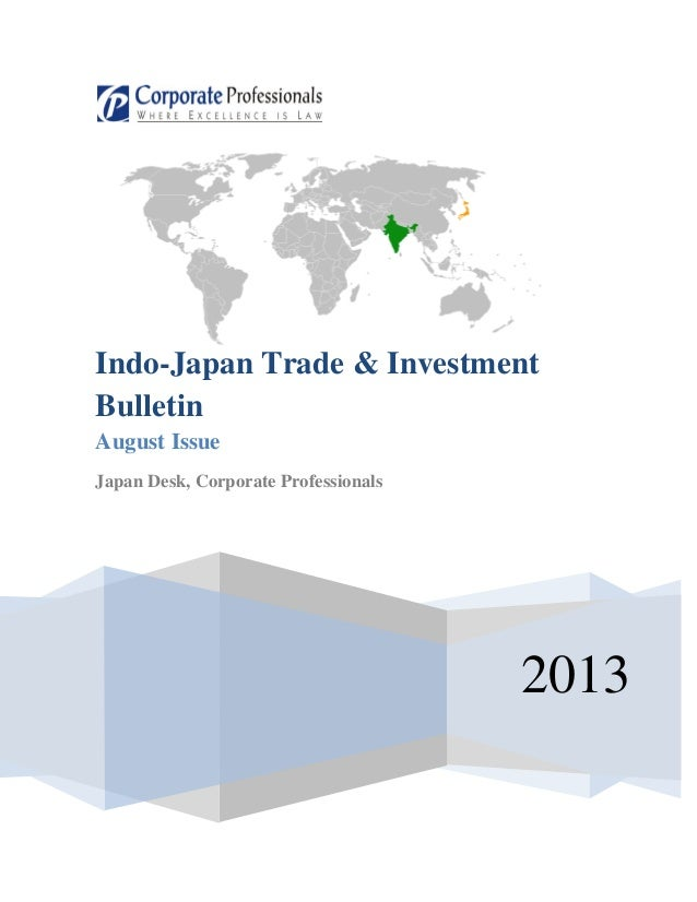 2013 Indo-Japan Trade & Investment Bulletin August Issue Japan Desk, Corporate Professionals