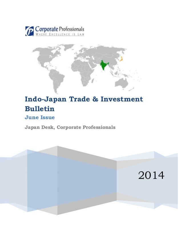 2014 Indo-Japan Trade & Investment Bulletin June Issue Japan Desk, Corporate Professionals