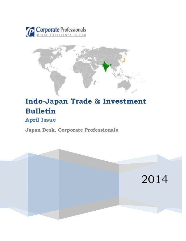 2014 Indo-Japan Trade & Investment Bulletin April Issue Japan Desk, Corporate Professionals