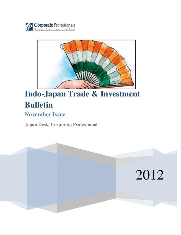 Indo-Japan Trade & InvestmentBulletinNovember IssueJapan Desk, Corporate Professionals                                    ...
