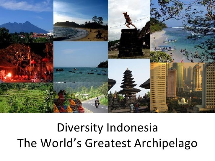 Diversity IndonesiaThe World's Greatest Archipelago
