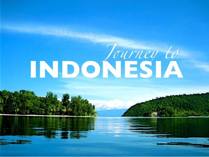 J!rney toINDONESIA