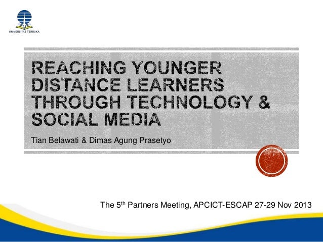 Reaching Younger Distance Learners through Technology & Social Media, Indonesia Case Study