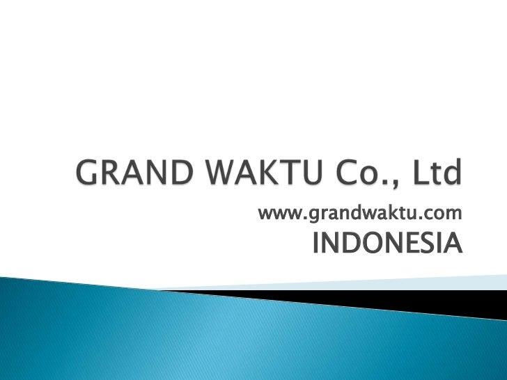 www.grandwaktu.com    INDONESIA