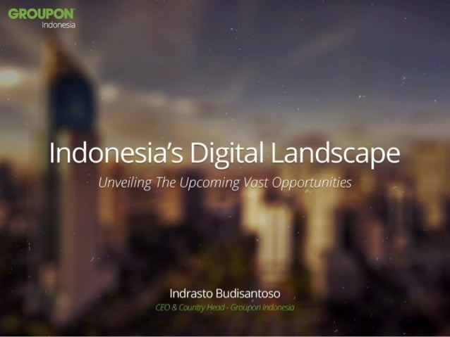 Indonesia digital landscape   groupon indonesia