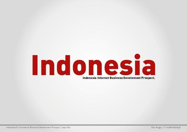 Indonesia                                Indonesia Internet Business Develoment Prospect.Indonesia E-Commerce Business Dev...