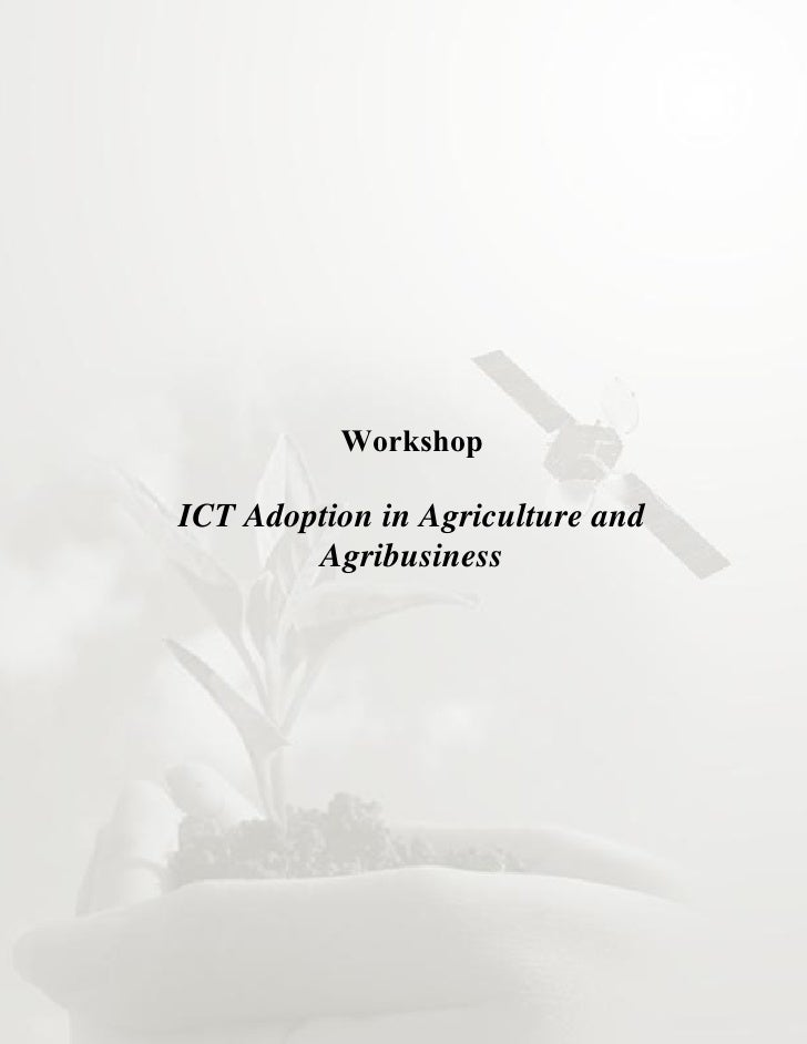 WorkshopICT Adoption in Agriculture and        Agribusiness