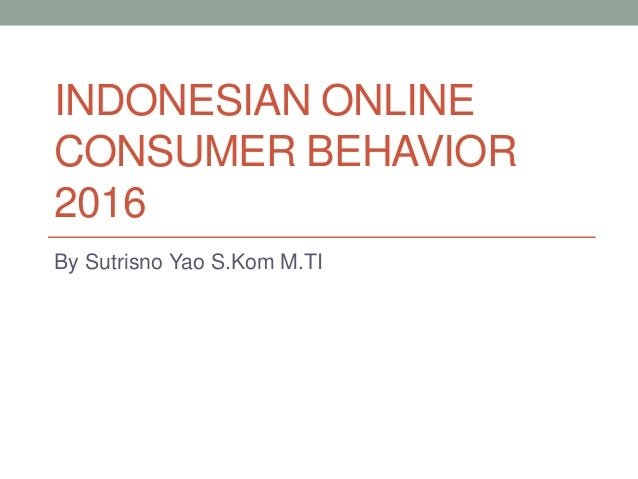 consumer behaviar in online shopping Online shopping and consumer behaviour: e-satisfaction and e-loyalty of consumers shopping online.