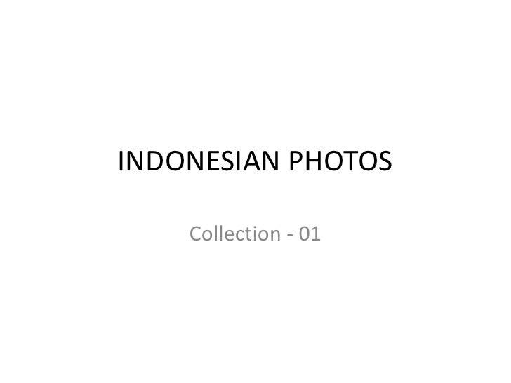 INDONESIAN PHOTOS      Collection - 01
