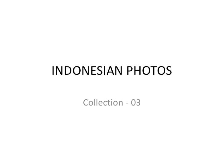 INDONESIAN PHOTOS<br />Collection - 03<br />