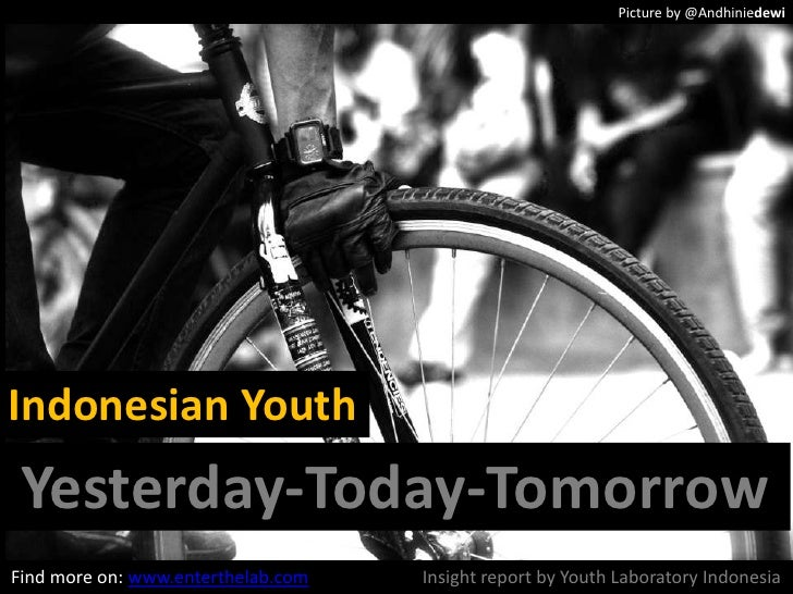 Picture by @Andhiniedewi<br />Indonesian Youth<br />Yesterday-Today-Tomorrow<br />Insight report by Youth Laboratory Indon...