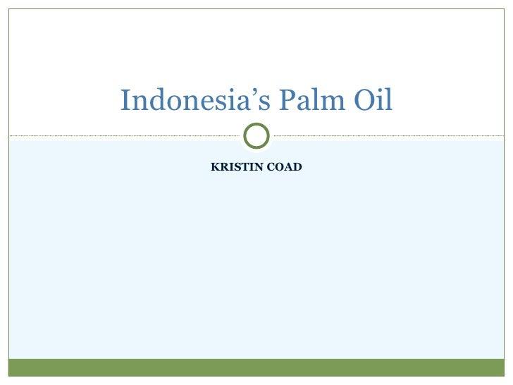 KRISTIN COAD Indonesia's Palm Oil