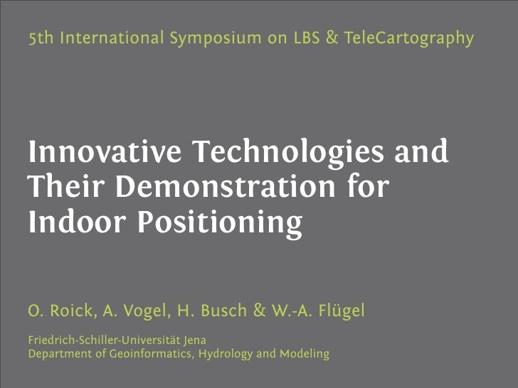 Innovative Technologies and  Their Demonstration for  Indoor Positioning
