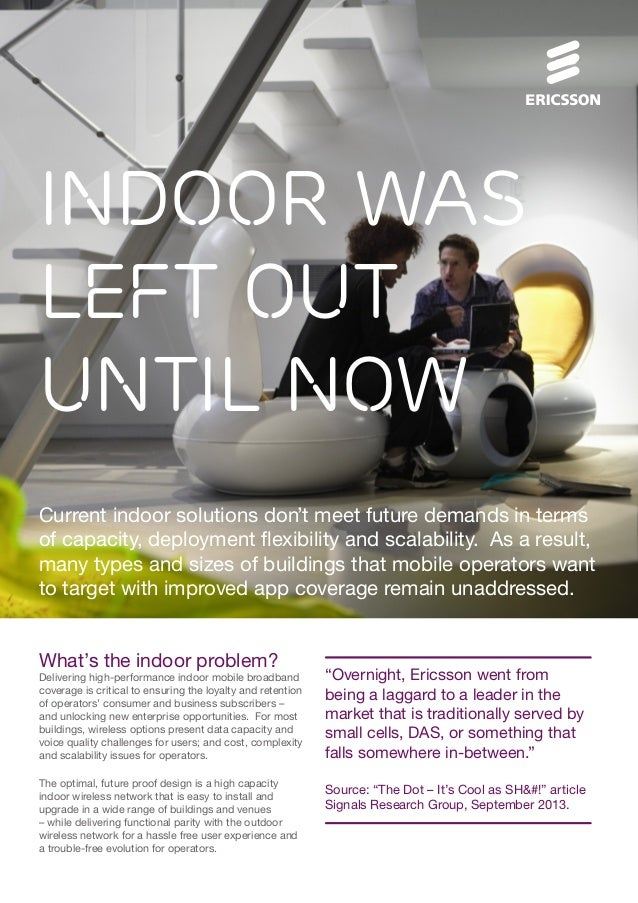INDOOR WAS LEFT OUT UNTIL NOW Current indoor solutions don't meet future demands in terms of capacity, deployment flexibil...