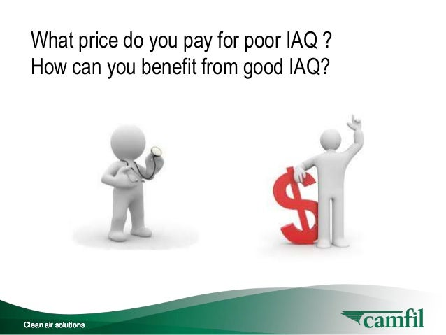what-price-do-you-pay-for-poor-iaq-and-how-can-you-benefit-from-good-iaq-2-638.jpg?cb=1385696759