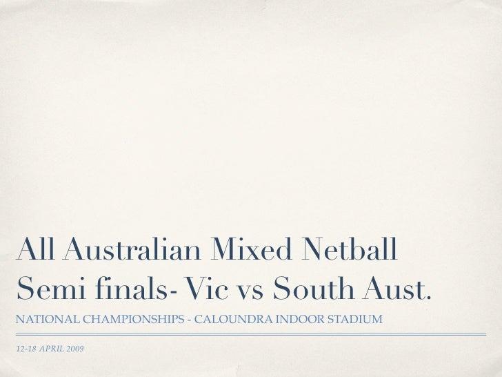 National Championships Netball Semi Finals 2009
