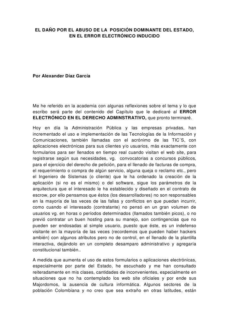 EL DAÑO POR EL ABUSO DE LA POSICIÓN DOMINANTE DEL ESTADO,             EN EL ERROR ELECTRÓNICO INDUCIDOPor Alexander Díaz G...