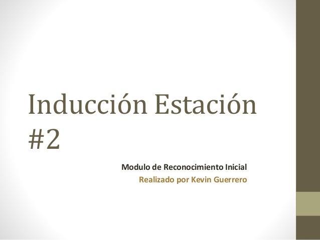 Inducción Estación #2 Modulo de Reconocimiento Inicial Realizado por Kevin Guerrero