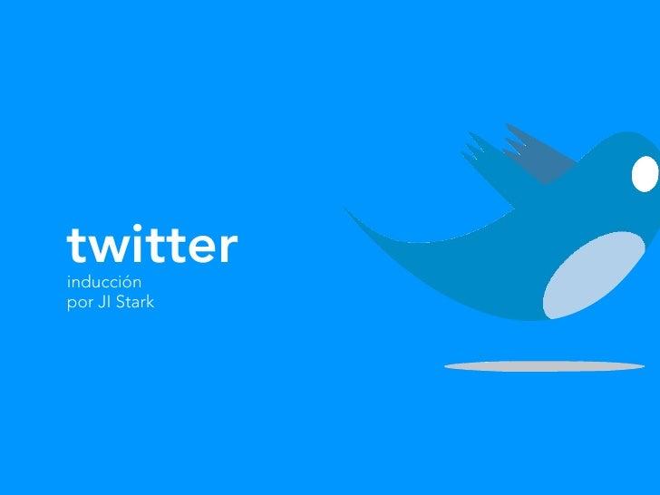twitter inducción por JI Stark