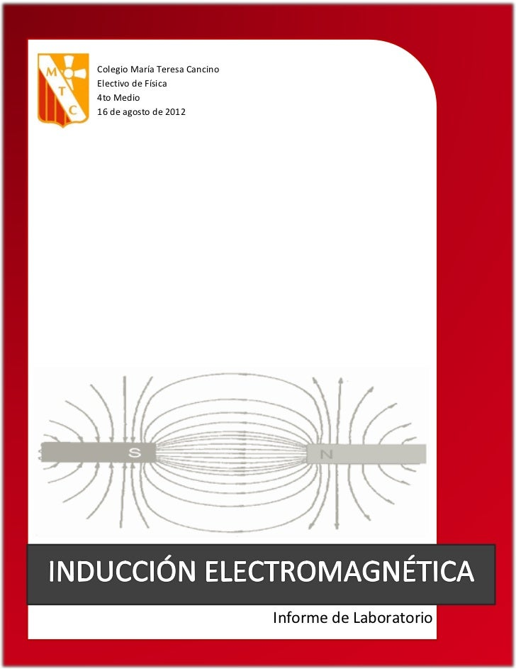 Colegio María Teresa CancinoElectivo de Física4to Medio16 de agosto de 2012                               Informe de Labor...