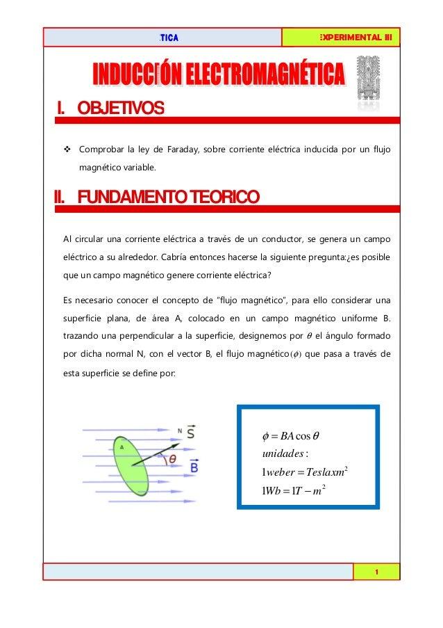 FISICA EXPERIMENTAL I III  INDUCCIÓN ELECTROMAGNÉTICA  I. OBJETIVOS S Comprobar la ley de Faraday, sobre corriente eléctri...