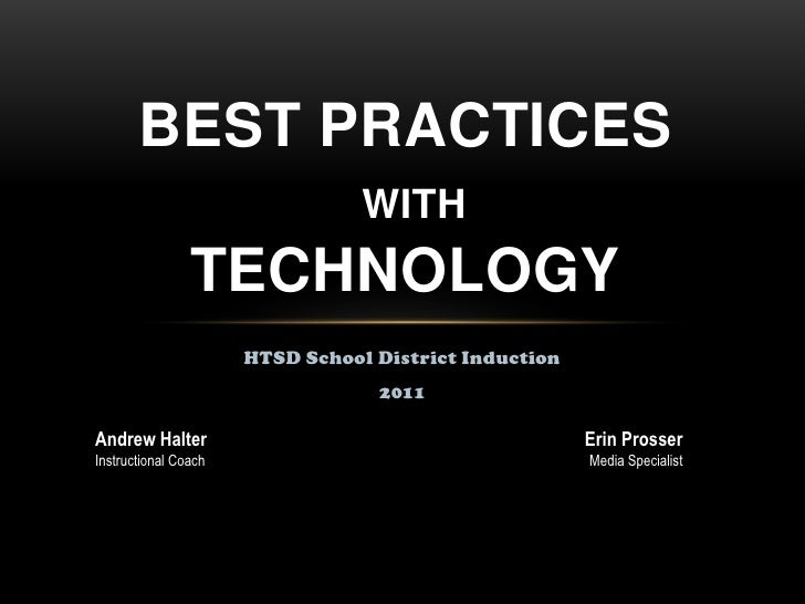 BEST PRACTICES                                 WITH                TECHNOLOGY                      HTSD School District In...