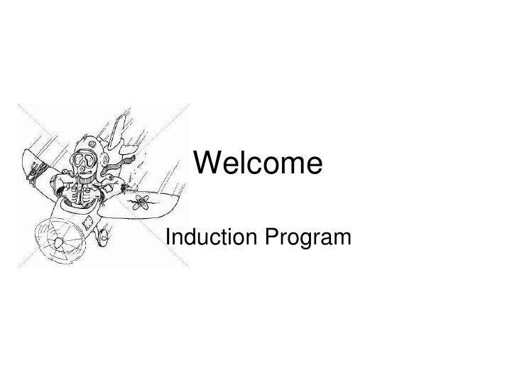 Welcome<br />Induction Program<br />