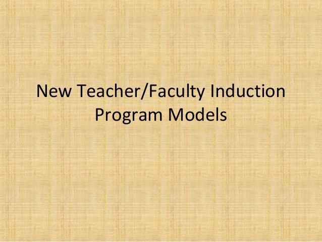 New Teacher/Faculty Induction      Program Models