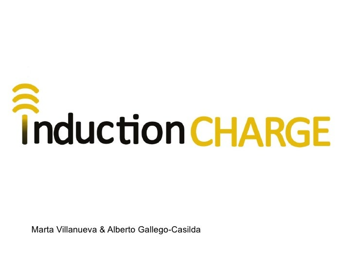 INDUCTION CHARGEMarta Villanueva & Alberto Gallego-Casilda