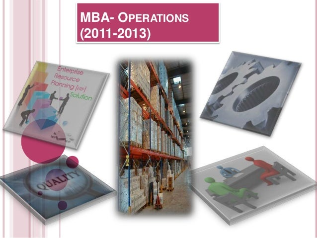 MBA- OPERATIONS (2011-2013)