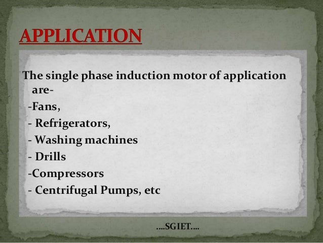 Applications of single phase induction motor ppt