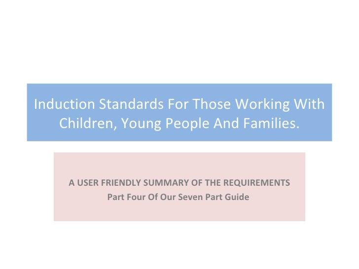 Induction standards part four