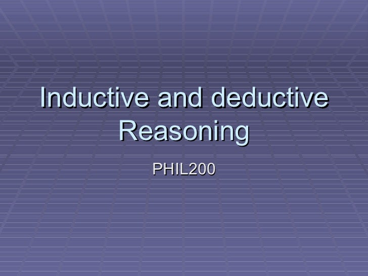 Inductive and deductive Reasoning PHIL200