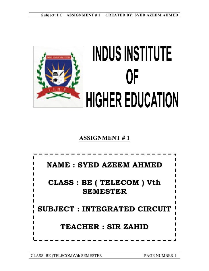 Subject: I.C ASSIGNMENT # 1   CREATED BY: SYED AZEEM AHMED                          ASSIGNMENT # 1          NAME : SYED AZ...