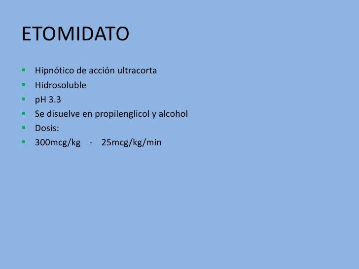 ETOMIDATO<br /><ul><li>Hipnótico de acción ultracorta
