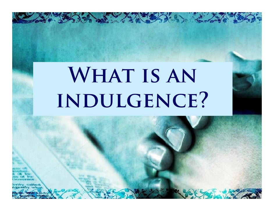 What is an indulgence?