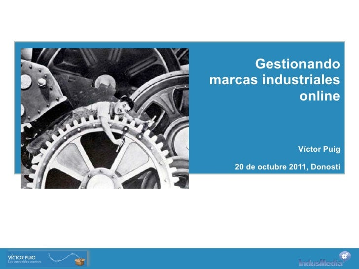 Gestionandomarcas industriales            online                   Víctor Puig   20 de octubre 2011, Donosti