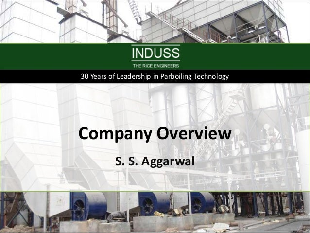 30 Years of Leadership in Parboiling TechnologyCompany Overview          S. S. Aggarwal